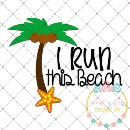I Run This Beach SVG DXF PNG