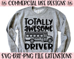 Totally Awesome Bus Driver SVG DXF PNG (2020)