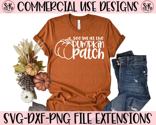 See Ya At The Pumpkin Patch SVG DXF PNG (2019)