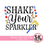 Shake Your Sparkler Patriotic SVG DXF PNG (2019)