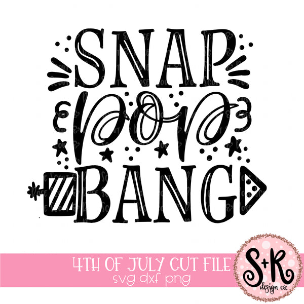 Snap Pop Bang Patriotic SVG DXF PNG (2019)