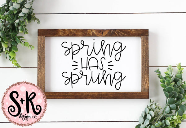 Spring Has Sprung SVG DXF PNG (2019)