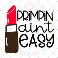 Primpin' Ain't Easy SVG DXF PNG