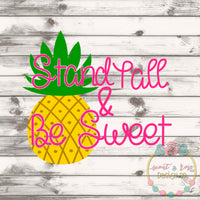 Stand Tall Be Sweet Pineapple SVG DXF PNG