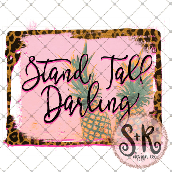 Pineapple Stand Tall Darling Sublimation Design (2019)