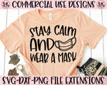 Stay Calm & Wear A Mask SVG DXF PNG (2020)