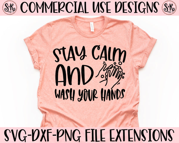 Stay Calm & Wash Your Hands SVG DXF PNG (2020)