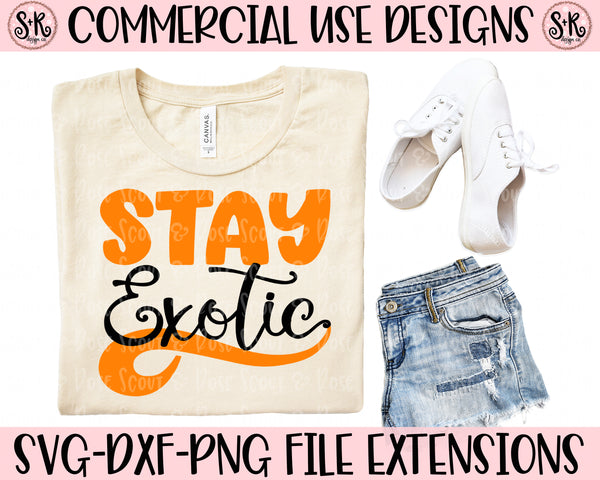 Stay Exotic SVG DXF PNG (2020)