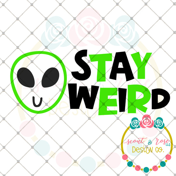 Stay Weird Alien SVG DXF PNG