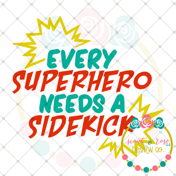 Every Superhero Needs A Sidekick Svg Dxf Png Scout And Rose Design Co