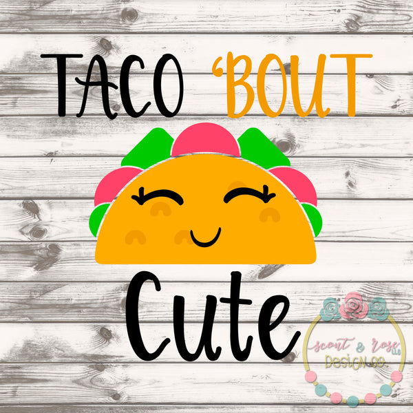 Taco 'Bout Cute SVG DXF PNG