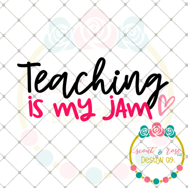 FREE Teaching is my Jam SVG DXF PNG