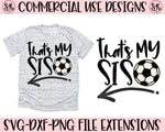 Soccer That's My Sis SVG DXF PNG (2019)