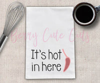 It's Hot In Here Tea Towel Design Cut File