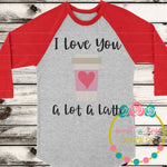 Love you a Latte SVG DXF PNG