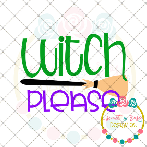 Witch Please SVG DXF PNG
