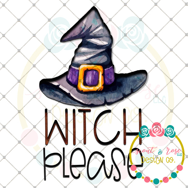 Witch Please Halloween Sublimation Design