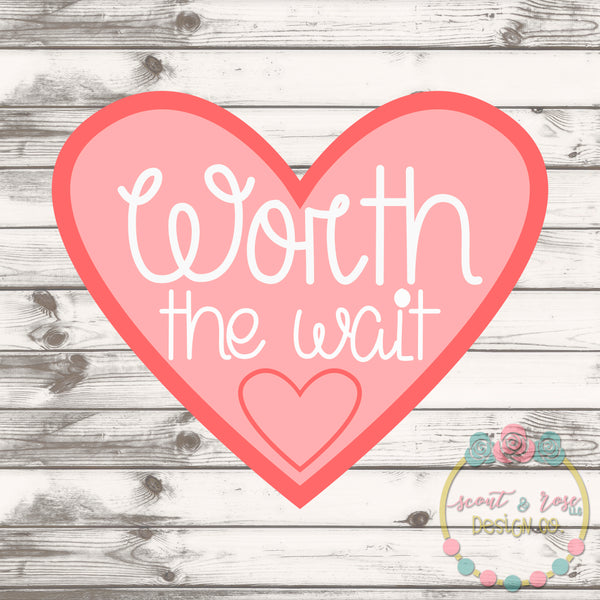 Worth The Wait SVG DXF PNG