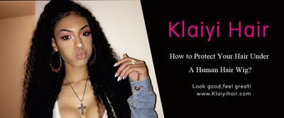 How to Protect Natural Hair Under your Human Hair Wig?