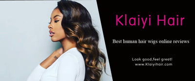 Best human hair wigs online reviews - Klaiyi