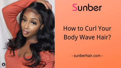 How to Curl Your Body Wave Hair?
