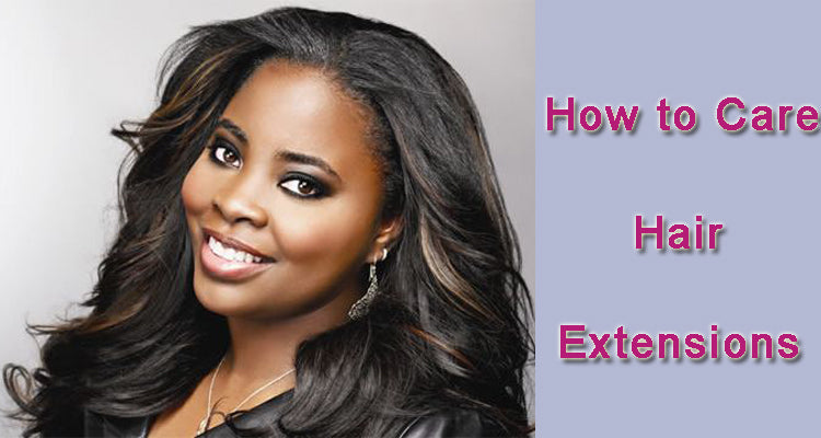 How to take care of Sunber Hair Extensions