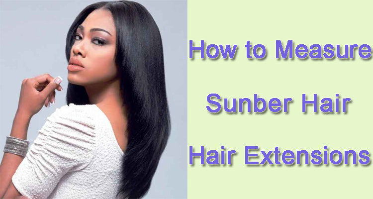 How to measure your virgin extension hair length