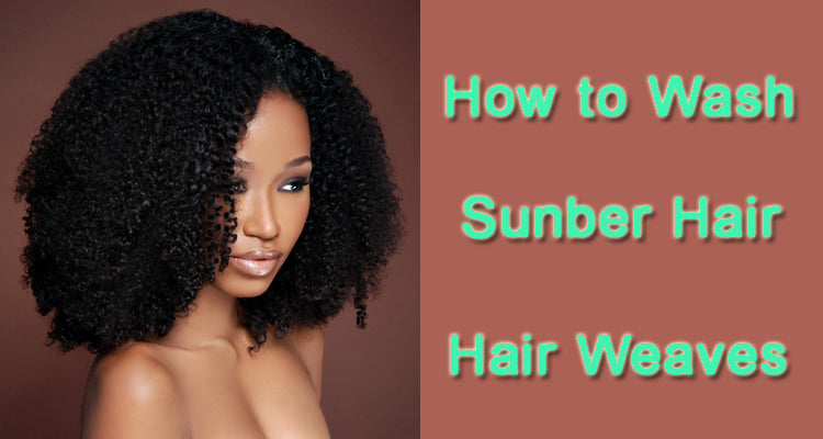 how to wash sunber hair hair weaves