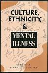 Culture, Ethnicity and Mental Illness by American Psychiatric Association Publis