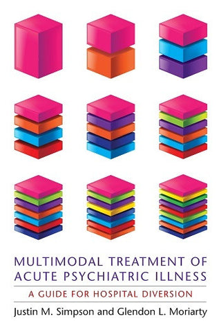Multimodal Treatment of Acute Psychiatric Illness: A Guide for Hospital Diversio