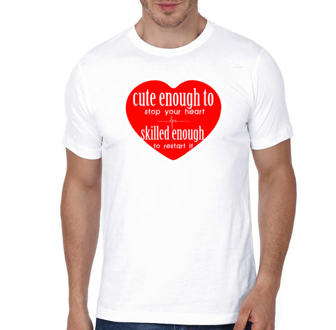 Cute Enough to Stop Your Heart - Doctor T-shirts