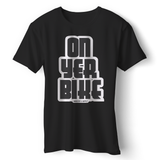 ON YER BIKE STANDARD T-SHIRT