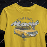 """MY DAD DROVE A MAXI"" T-SHIRT"