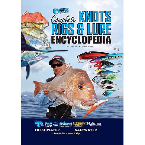 AFN COMPLETE KNOTS RIGS AND LURE ENCYCLOPEDIA - FREE POST AUST WIDE
