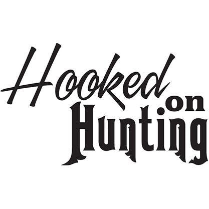 Hooked On Hunting Vinyl Decal **FREE SHIPPING**