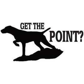 """Get the point?"" Pointer Vinyl Decal **FREE SHIPPING** - Ghillie Outdoors Hunting & Fishing"