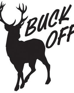 """Buck Off"" deer Vinyl Decal **FREE SHIPPING** - Ghillie Outdoors Hunting & Fishing"