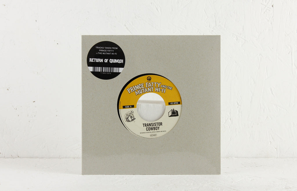"Prince Fatty Meets The Mutant HiFi – Transistor Cowboy / Son Of A Thousand Fathers – 7"" Vinyl"