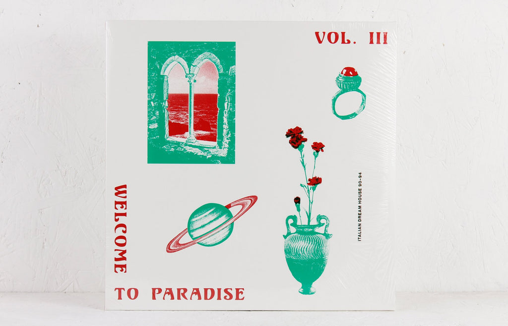 Welcome To Paradise Vol. III: Italian Dream House 90-94 – Vinyl 2-LP