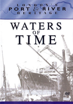 Londons Port and River Heritage - Waters of Time (DVD).CoverImg