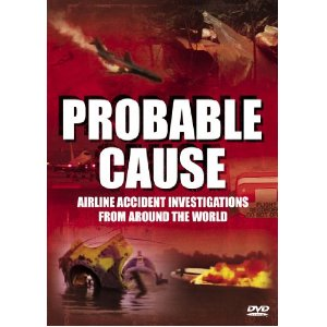 Probable Cause : Airline Accident Investigations  (DVD) cover image