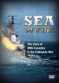 Sea Of Fire - The Story Of HMS Coventy In The Falklands War  (DVD) cover image