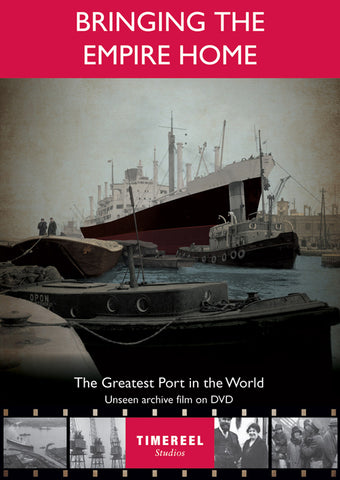 Bringing The Empire Home: The Greatest Port In The World  (DVD) cover image