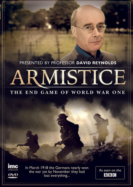WW1 Armistice - The End Game of World War One - As seen on the BBC - presented by David Reynolds (DVD) cover image