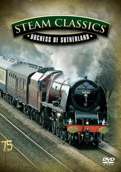Steam Classics - Duchess of Sutherland[2009] (DVD) cover image