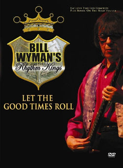 Let The Good Times Roll - Bill Wymans Rhythm Kings (DVD)