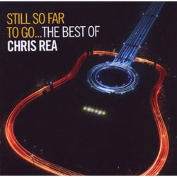 Still So Far To Go - The Best Of Chris Rea Best of (CD) cover image