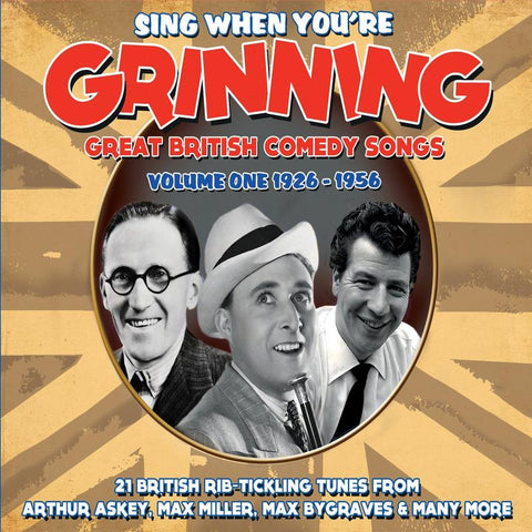 Sing When You're Grinning Great British Comedy Songs - Volume One 1926 - 1956 (CD) cover image
