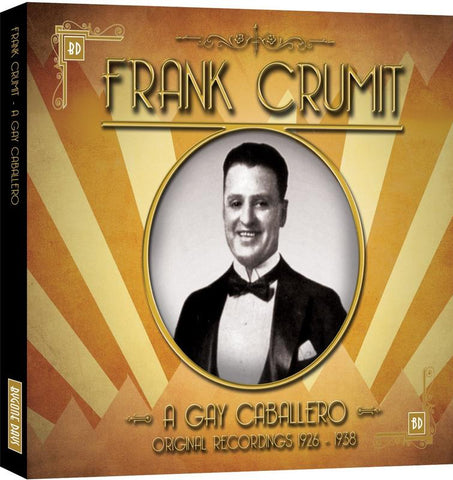 Frank Crumit - A Gay Caballero Original Recordings 1926 - 1938 (CD) cover image
