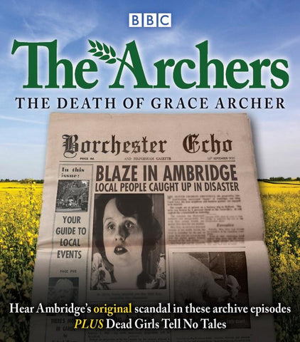 The Archers: The Death of Grace Archer: BBC Radio 4 full-cast dramatisation Audio CD  Audiobook, CD, Unabridged (CD) cover image
